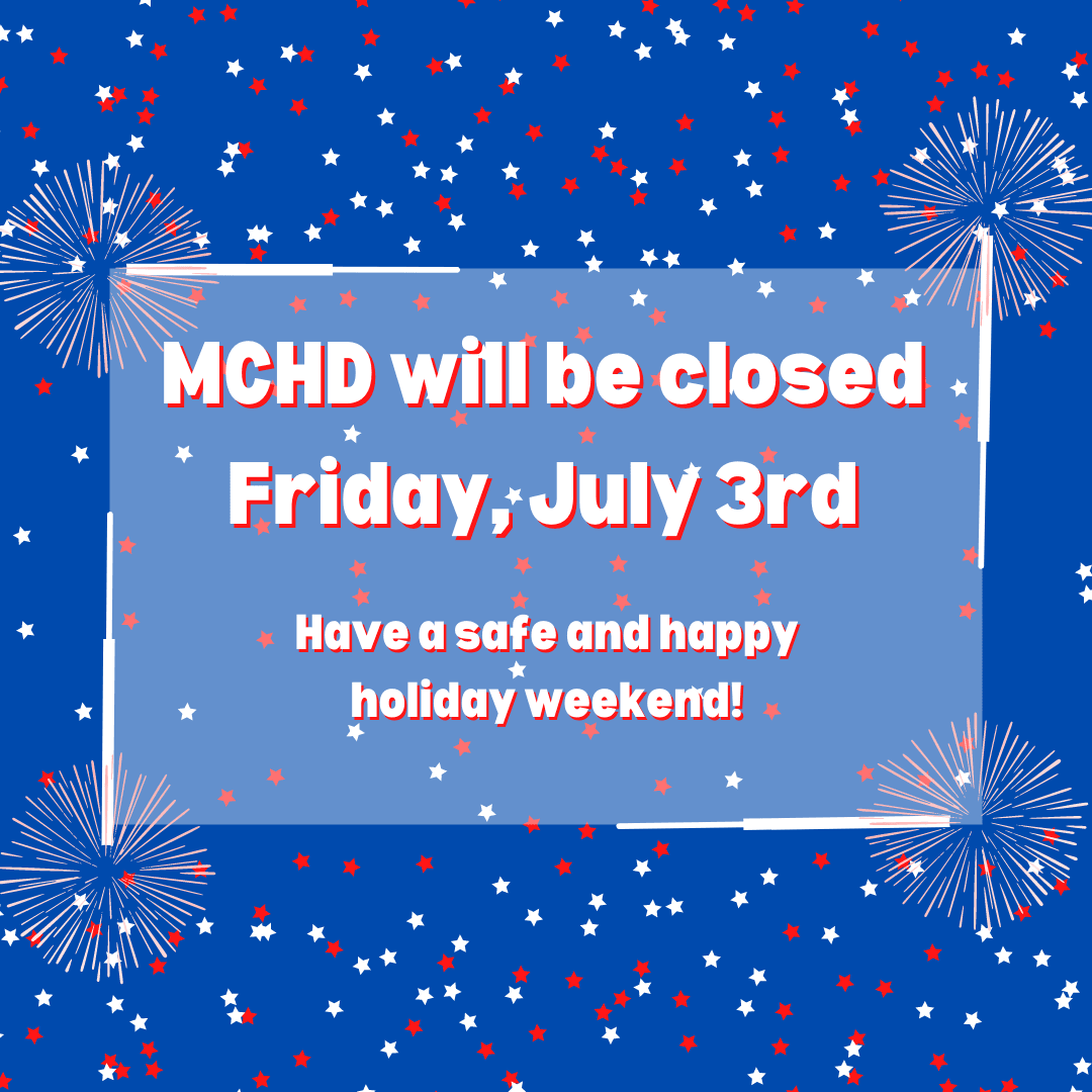 MCHD will be closed Friday, July 3rd
