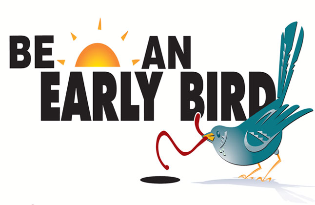be an early bird